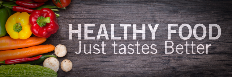 Healthy Food…just tastes better!